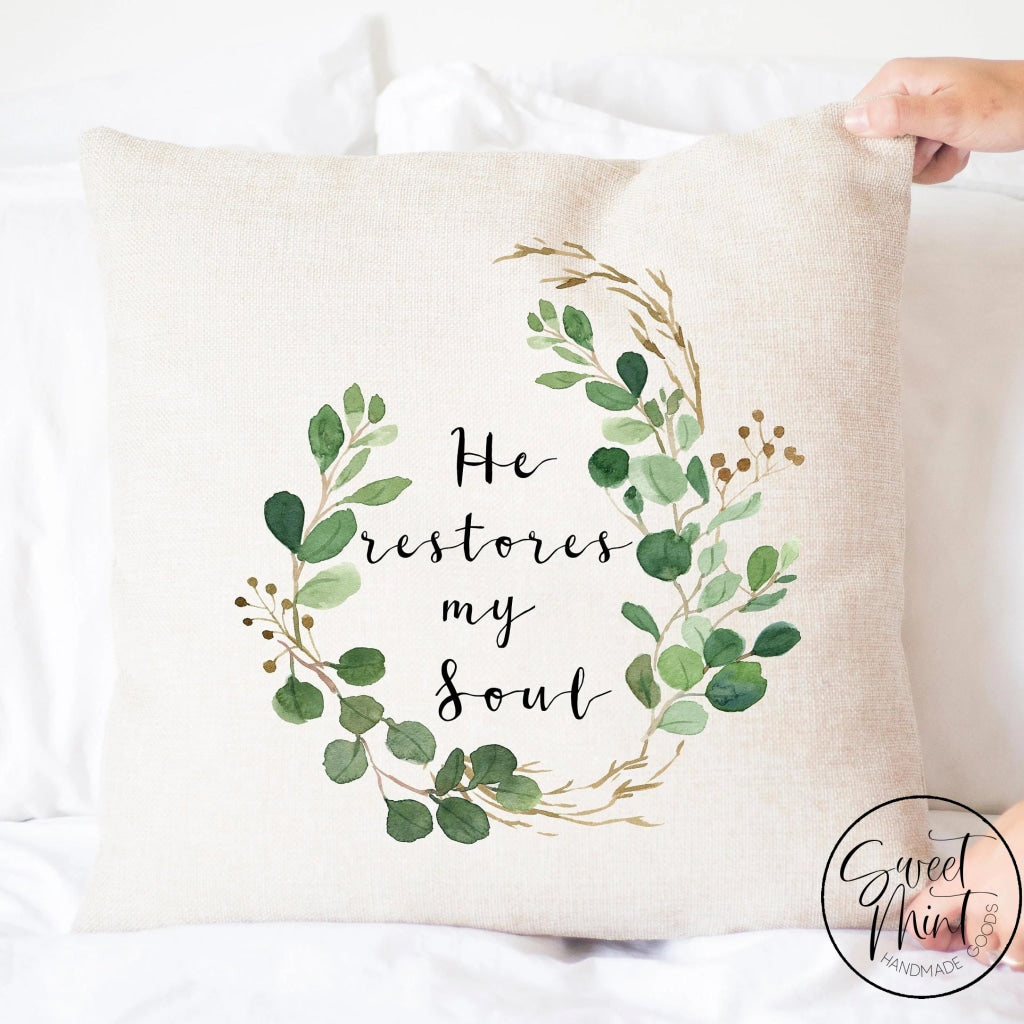 He Restores My Soul Pillow Cover - 16X16