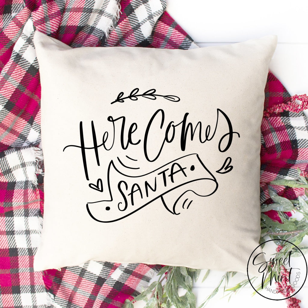 Here Comes Santa Pillow Cover - 16 X