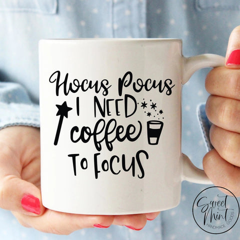 Hocus Pocus I Need Coffee To Focus Mug - Fall / Autumn