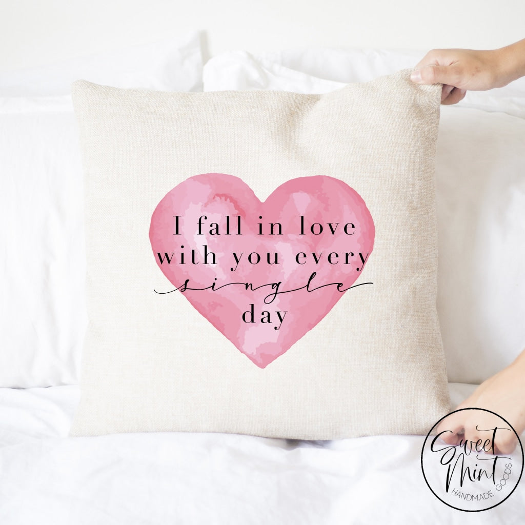 I Fall In Love With You Every Single Day Pillow Cover - 16X16