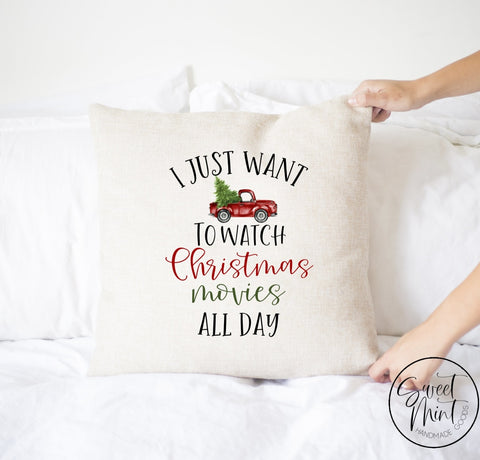 I Just Want To Watch Christmas Movies All Day Red Truck Pillow Cover - 16 X