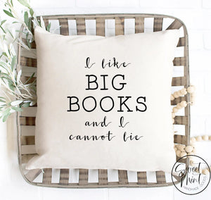 I Like Big Books And Cannot Lie Pillow Cover - 16X16