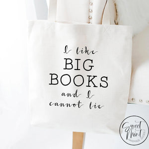 I Like Big Books And Cannot Lie Tote Bag