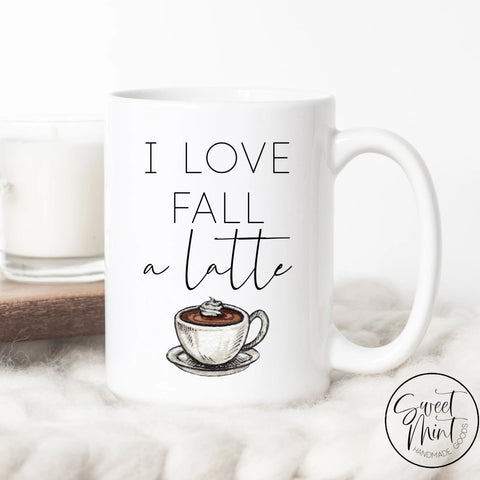 I Love Fall A Latte Mug