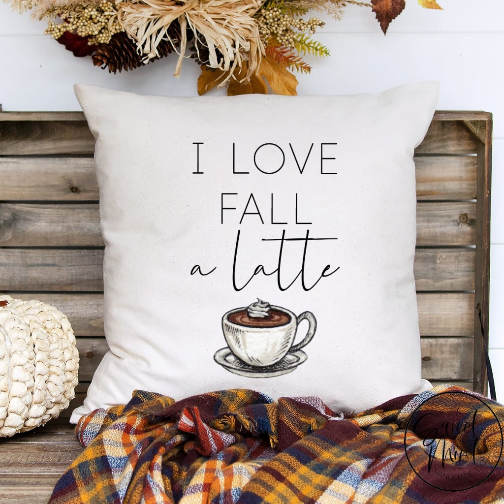 I Love Fall A Latte Pillow Cover - 16X16