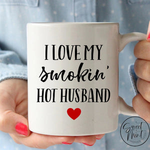 I Love My Smokin Hot Husband Mug