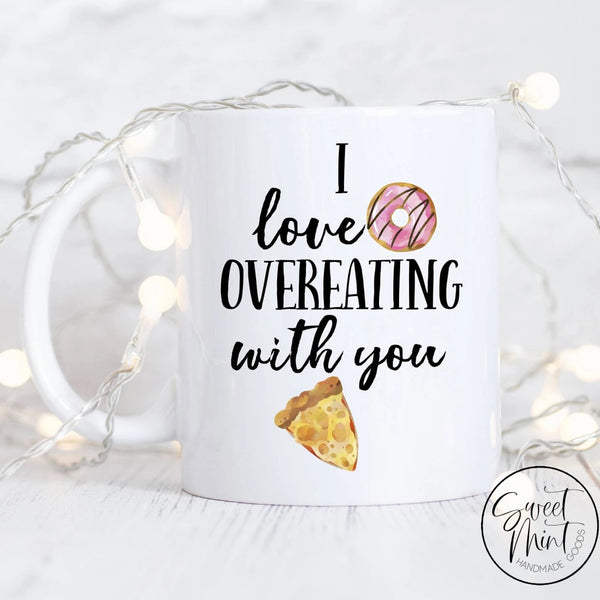 I Love Overeating With You Mug - Pizza And Donut