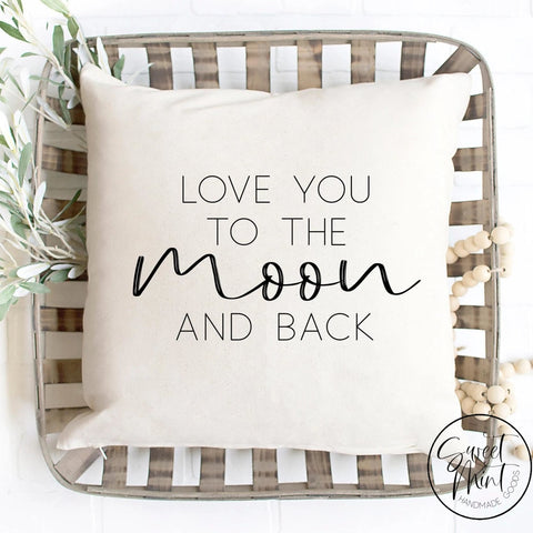 I Love You To The Moon And Back Pillow Cover - 16X16
