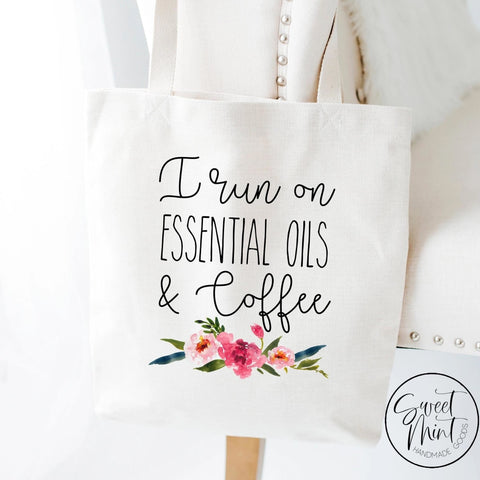 I Run On Essential Oils And Coffee Tote Bag