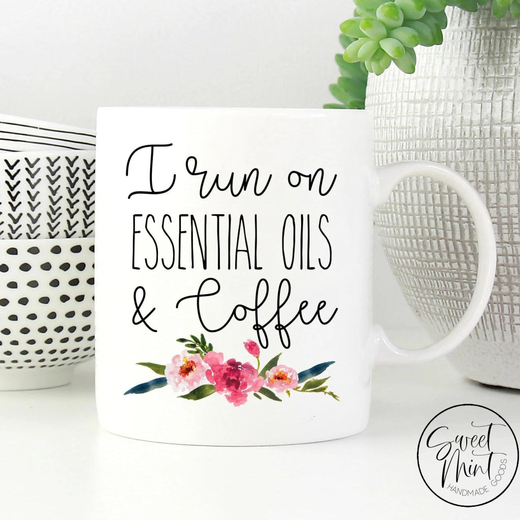 I Run On Essential Oils & Coffee Mug