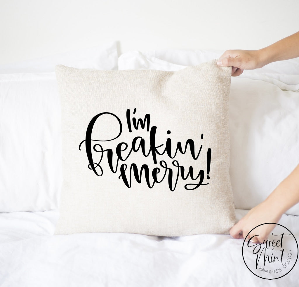 Im Freakin Merry Pillow Cover - 16 X