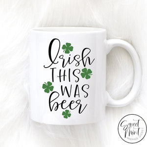 Irish This Was Beer Mug - St. Patricks Day