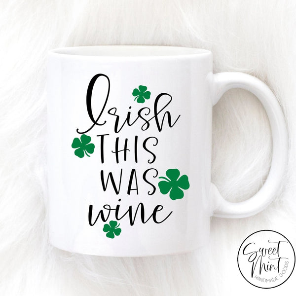 Irish This Was Wine Mug - St. Patricks Day