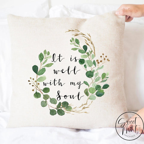 It Is Well With My Soul Pillow Cover - 16X16