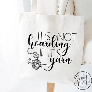 Its Not Hoarding If Yarn Tote Bag
