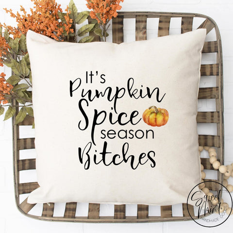 Its Pumpkin Spice Season Bitches Pillow Cover With Orange - Halloween / Fall Autumn 16X16
