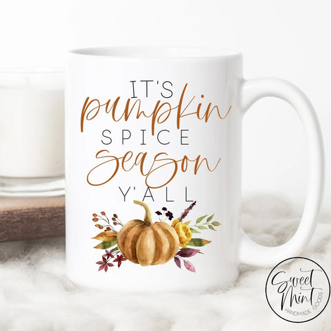 Its Pumpkin Spice Season Yall Mug - Fall / Autumn
