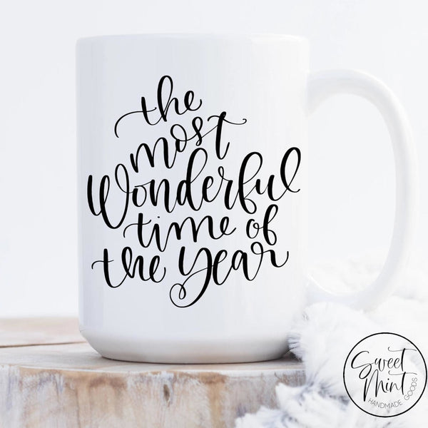 Its The Most Wonderful Time Of The Year Mug - Holiday / Christmas