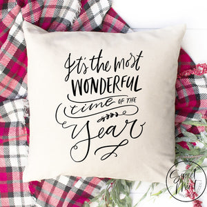 Its The Most Wonderful Time Of Year Pillow Cover - 16 X