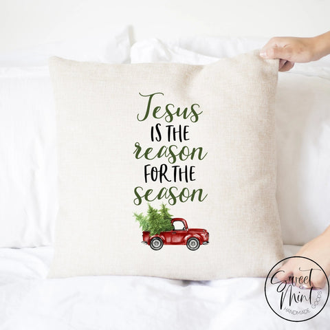 Jesus Is The Reason For Season Christmas Pillow Cover - 16 X