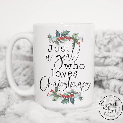 Just A Girl Who Loves Christmas Mug