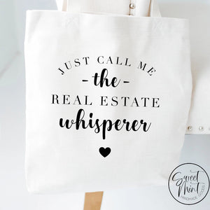 Just Call Me The Real Estate Whisperer Tote Bag