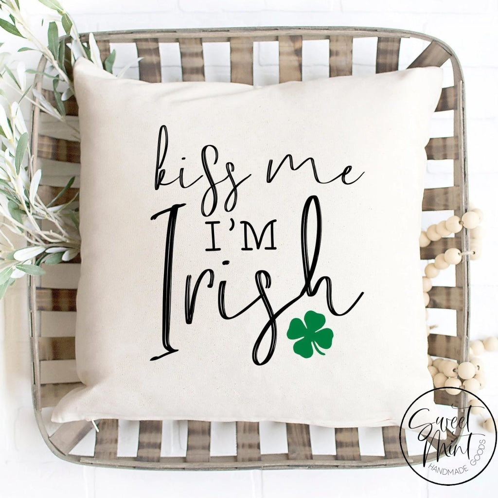 Kiss Me Im Irish Pillow Cover - 16X16