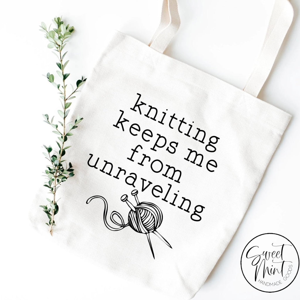 Knitting Keeps Me From Unraveling Tote Bag - Funny Yarn