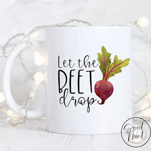 Let The Beet Drop Mug - Funny