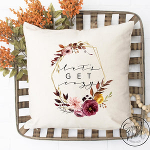 Lets Get Cozy Floral Geometric Pillow Cover - Fall / Autumn 16X16