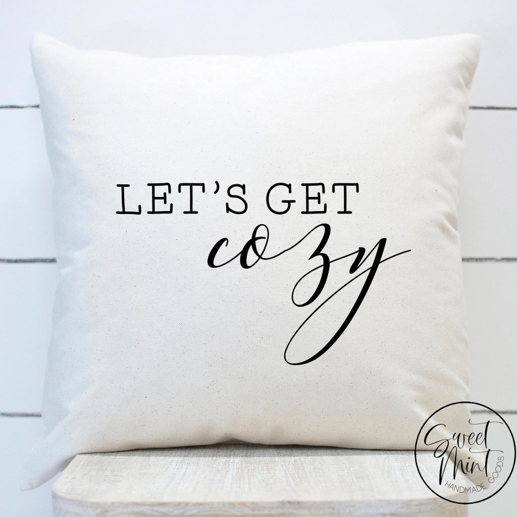 Lets Get Cozy Pillow Cover - 16X16