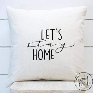 Lets Stay Home Pillow Cover - 16X16