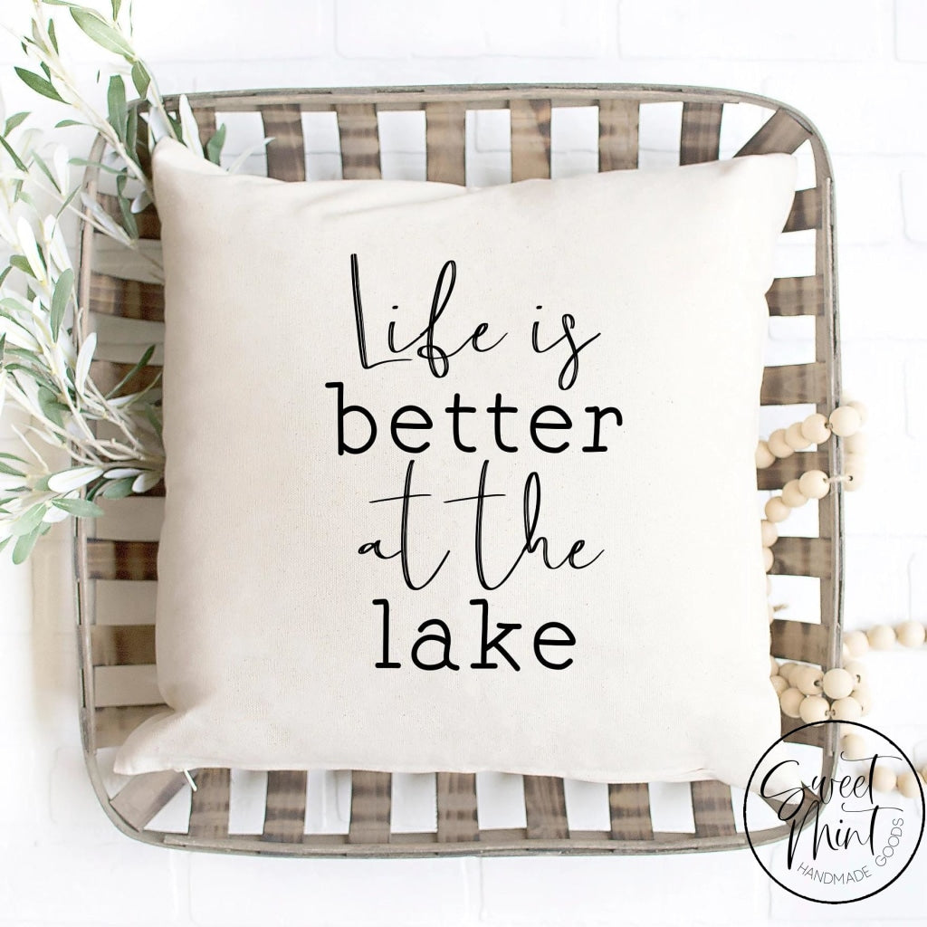 Life Is Better At The Lake Pillow Cover - 16X16