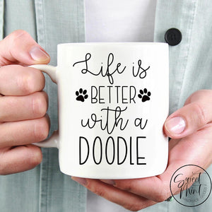 Life Is Better With A Doodle Mug