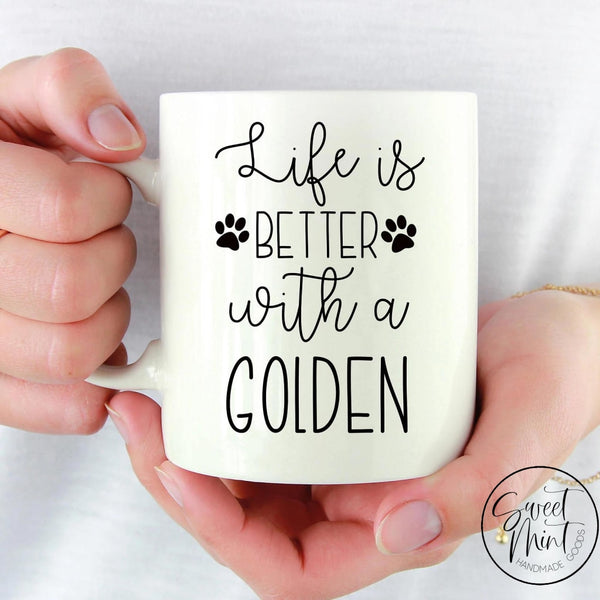 Life Is Better With A Golden Mug