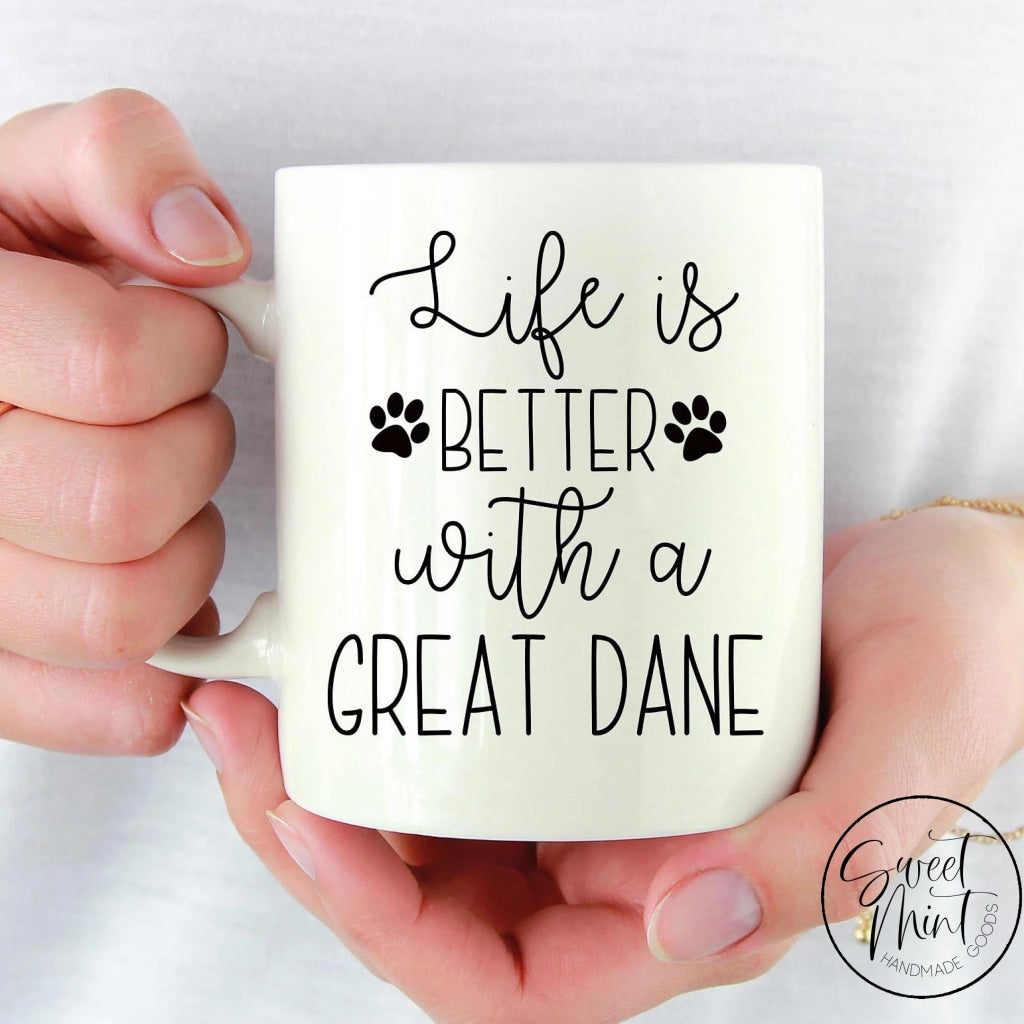 Life Is Better With A Great Dane Mug