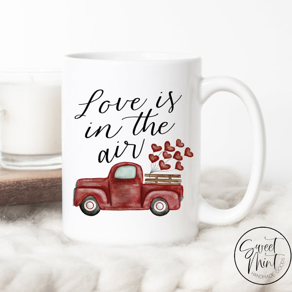 Love Is In The Air Truck - Valentines Day Mug