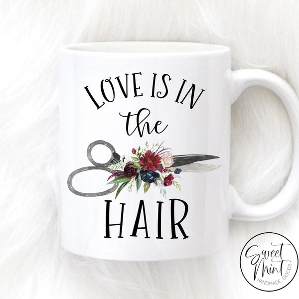 Love Is In The Hair Mug - Dresser Stylist Scissors