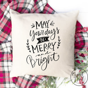 May Your Days Be Merry And Bright Pillow Cover - 16 X