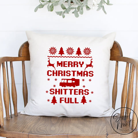 Merry Christmas Shitters Full Pillow Cover - 16 X