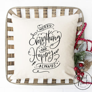 Merry Everything And Happy Always Pillow Cover - 16 X