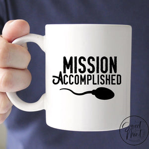 Mission Accomplished Mug - Sperm