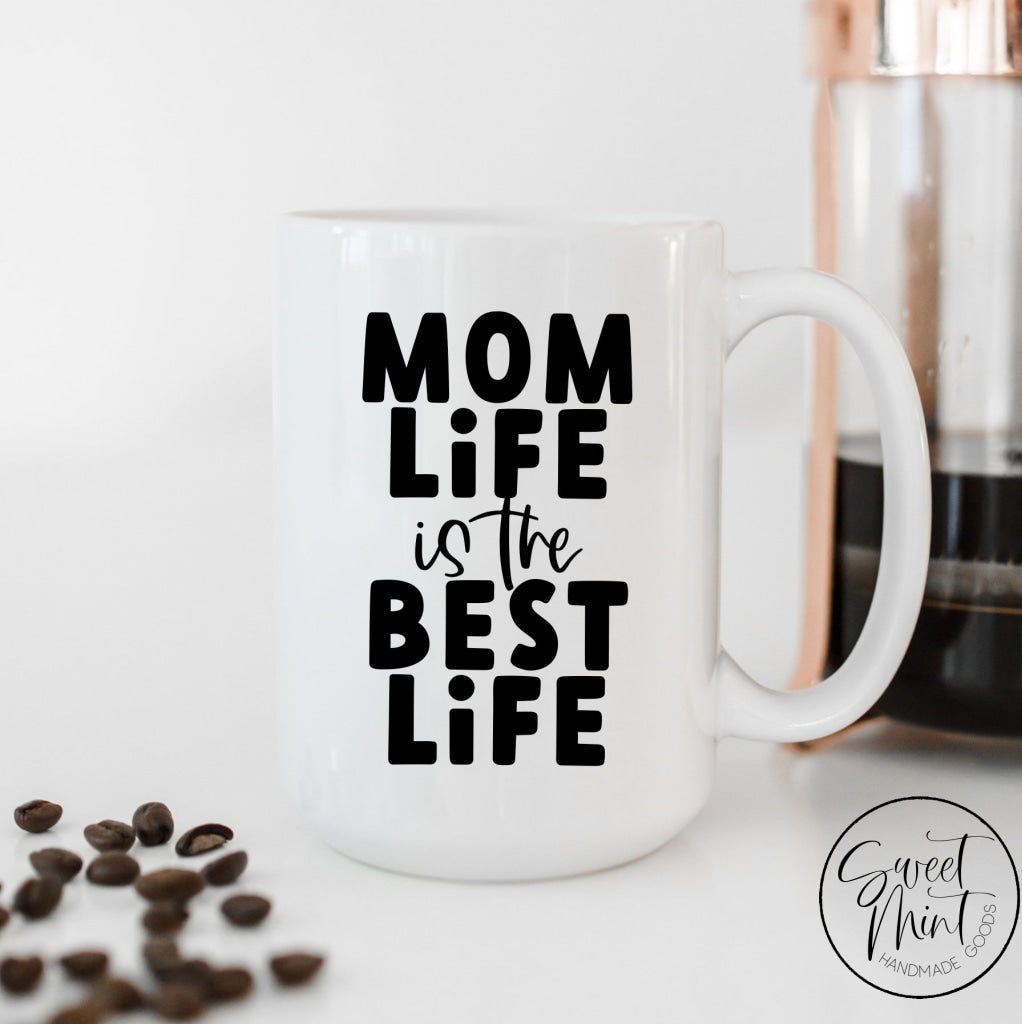 Mom Life Is The Best Mug