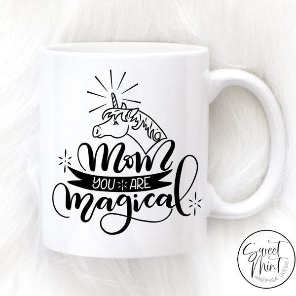 Mom You Are Magical Unicorn Mug
