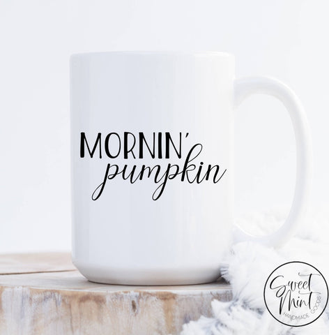 Mornin Pumpkin Mug Fall / Autumn