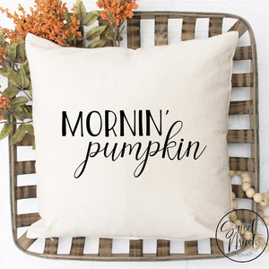 Mornin Pumpkin Pillow Cover - Morning Fall / Autumn 16X16