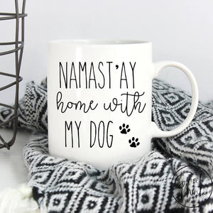 Namastay Home With My Dog Mug