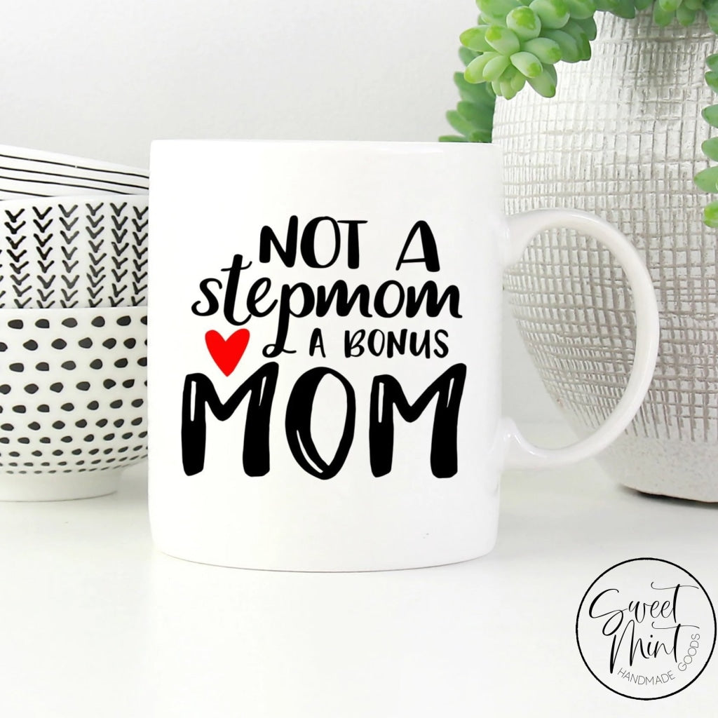 Not A Stepmom Bonus Mom Mug