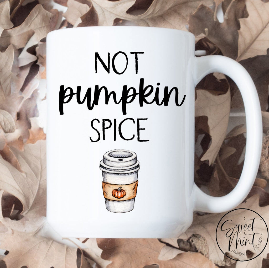 Not Pumpkin Spice Mug