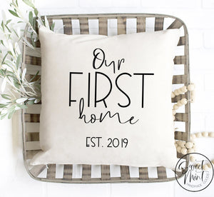 Our First Home Pillow Cover - 16X16